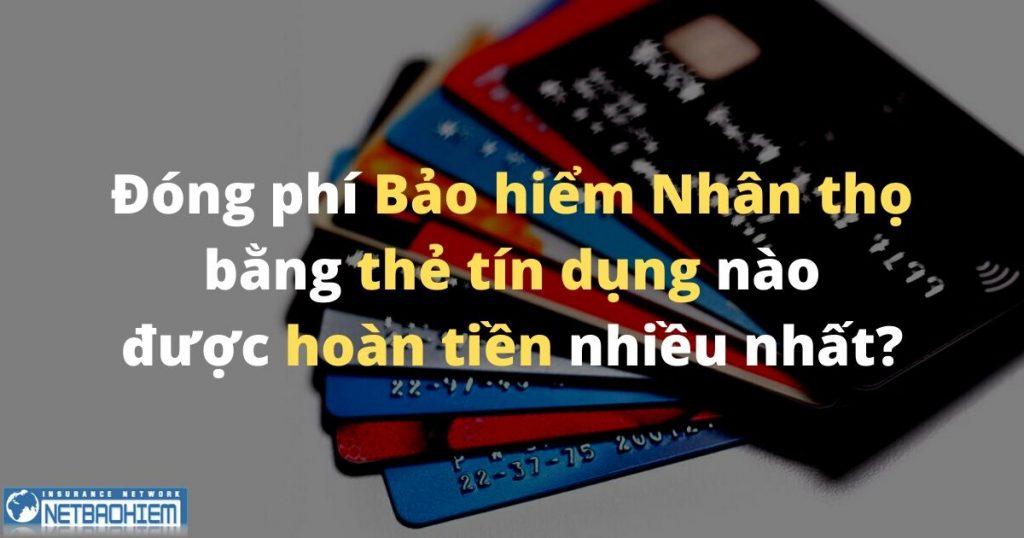 Đóng phí Bảo hiểm nhân thọ bằng thẻ tín dụng vpbank sacombank citibank eximbank ưu đãi hoàn tiền netbaohiem.com Net Bảo Hiểm